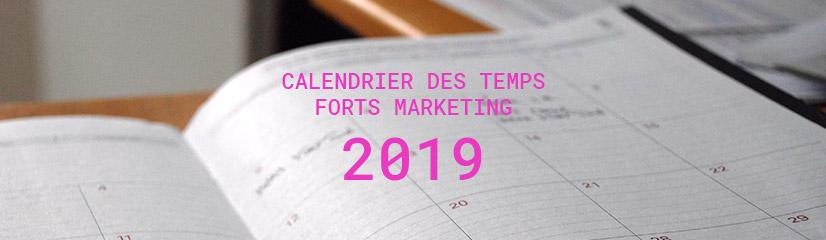 Calendrier des temps forts marketing 2019