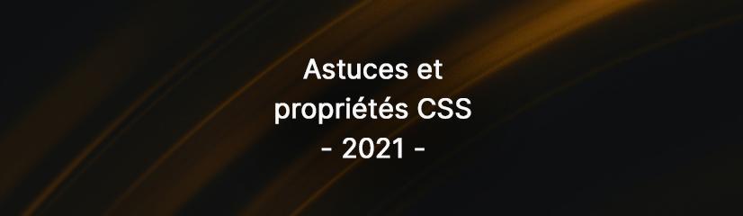8 astuces et propriétés CSS à connaître en 2021