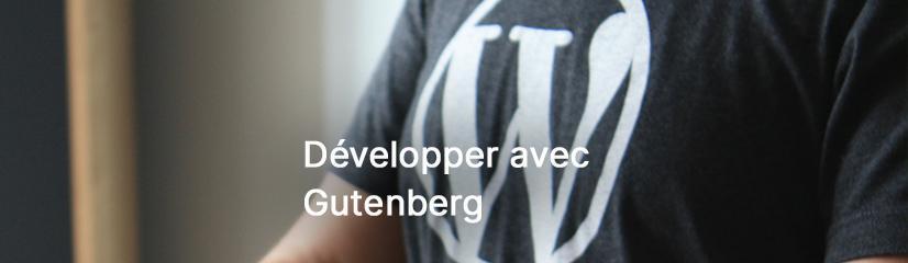 WordPress – Développer avec Gutenberg