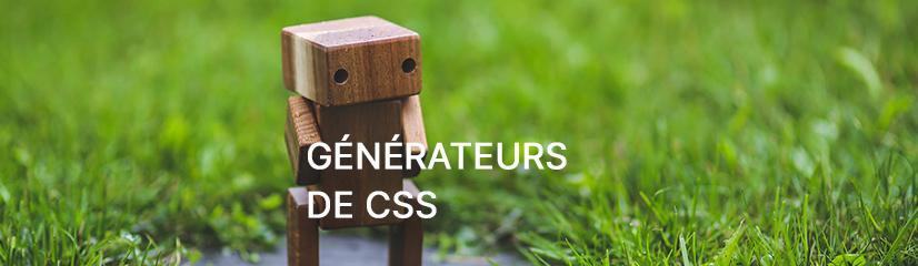 Les générateurs de CSS les plus utiles - Ressources web